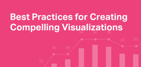 Reveal Whitepapers: Best Practices for Creating Compelling Visualizations